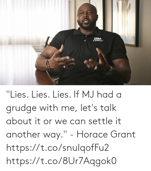 """let's: """"Lies. Lies. Lies. If MJ had a grudge with me, let's talk about it or we can settle it another way."""" - Horace Grant https://t.co/snuIqofFu2 https://t.co/8Ur7Aqgok0"""