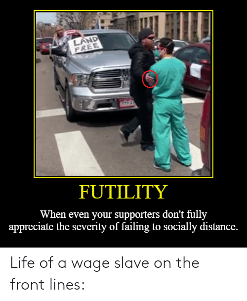 slave: Life of a wage slave on the front lines: