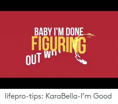 Youtu: lifepro-tips: KaraBella-I'm Good