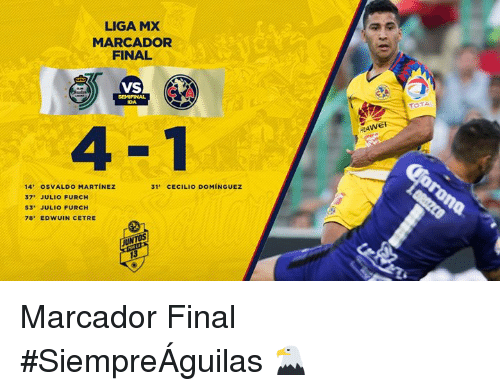 Liga, Final, and Julio: LIGA MX  MARCADOR  FINAL  SEMIFINAL  TOTA  4-1  14 OSVALDO MARTINEZ  37 JULIO FURCH  S3 JULIO FURCH  8 EDWUIN CETRE  31' CECILIO DOMINGUEZ Marcador Final   #SiempreÁguilas 🦅