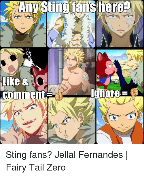 Memes, Sting, and Fairies: like  Comment  Ignore Sting fans?  Jellal Fernandes | Fairy Tail Zero