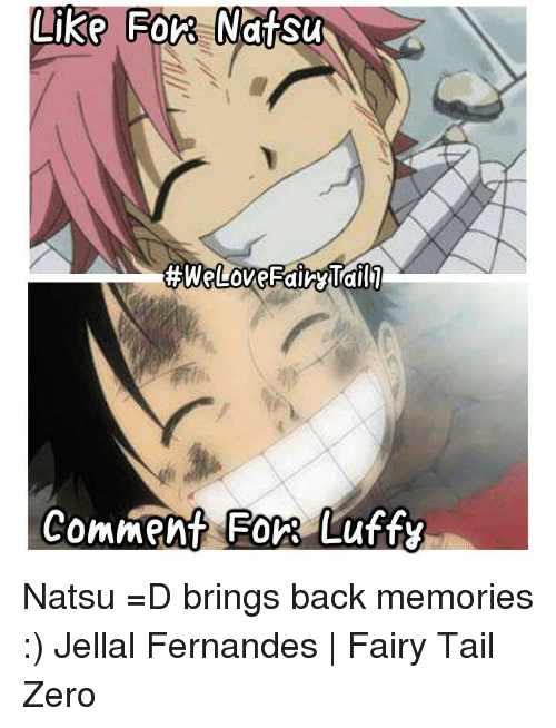 Memes, Fairies, and Fairy Tail: Like Fors Natsu  ail  #WeLoveFairy Comment For Luffy Natsu =D brings back memories :)  Jellal Fernandes | Fairy Tail Zero