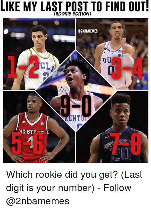 digitalism: LIKE MY LAST POST TO FIND OUT!  (ROOKIE EDITION)  E2NBAMEMES  34  CL  58 Which rookie did you get? (Last digit is your number) - Follow @2nbamemes
