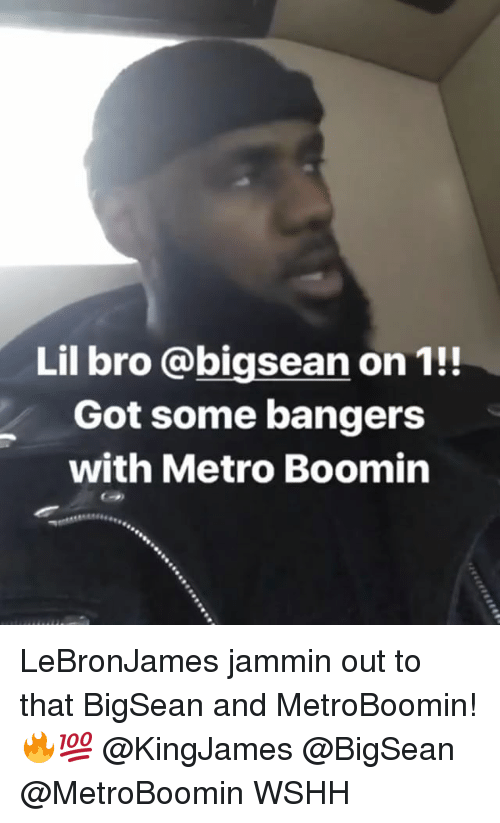 Bigsean: Lil bro @bigsean on 1!!  Got some banger:s  with Metro Boomin LeBronJames jammin out to that BigSean and MetroBoomin! 🔥💯 @KingJames @BigSean @MetroBoomin WSHH