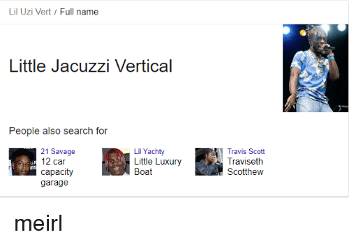 Savage, Travis Scott, and Search: Lil Uzi Vert/Full name  Little Jacuzzi Vertical  People also search for  21 Savage  12 car  Lil Yachty  Travis Scott  Traviseth  Scotthew  Little Luxury  Boat  garage meirl