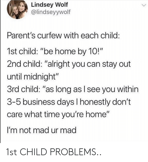 """Parents, Business, and Home: Lindsey Wolf  @lindseyywolf  Parent's curfew with each child  1st child: """"be home by 10!""""  