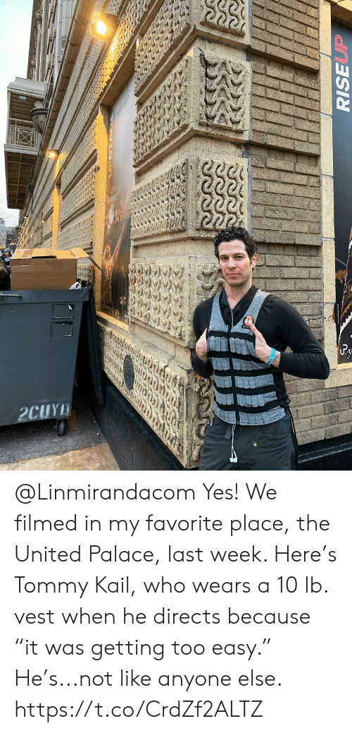 "Too Easy: @Linmirandacom Yes! We filmed in my favorite place, the United Palace, last week. Here's Tommy Kail, who wears a 10 lb. vest when he directs because ""it was getting too easy."" He's...not like anyone else. https://t.co/CrdZf2ALTZ"