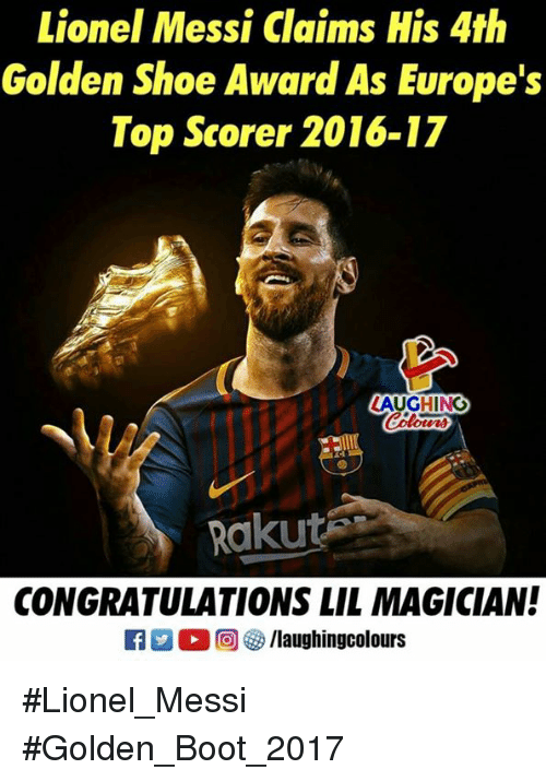 Lionel Messi, Congratulations, and Messi: Lionel Messi Claims His 4th  Golden Shoe Award As Europe's  Top Scorer 2016-17  LAUGHING  Cotou  Rakuta  CONGRATULATIONS LIL MAGICIAN!  回參/laughingcolours #Lionel_Messi #Golden_Boot_2017