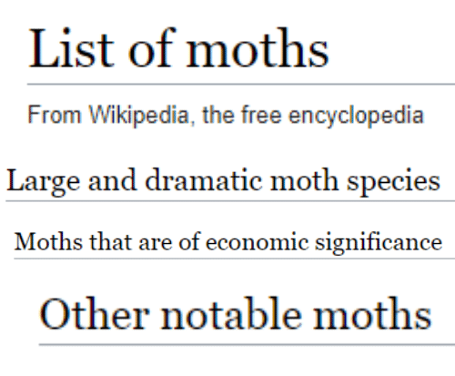 Wikipedia, Free, and Species: List of moths  From Wikipedia, the free encyclopedia   Large and dramatic moth species   Moths that are of economic significance   Other notable moths