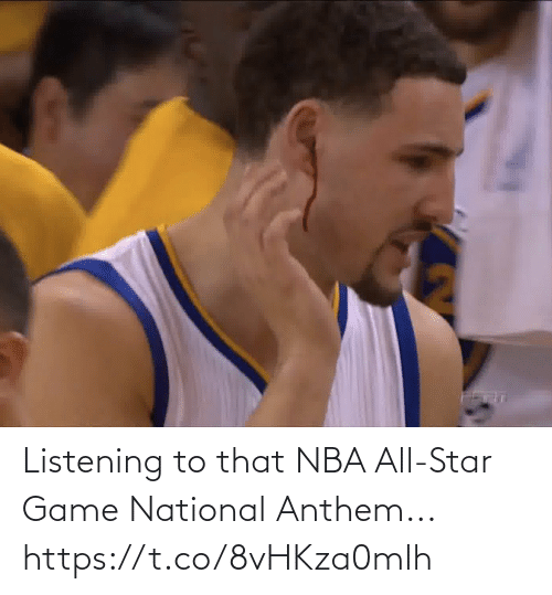 NBA All-Star Game: Listening to that NBA All-Star Game National Anthem... https://t.co/8vHKza0mlh