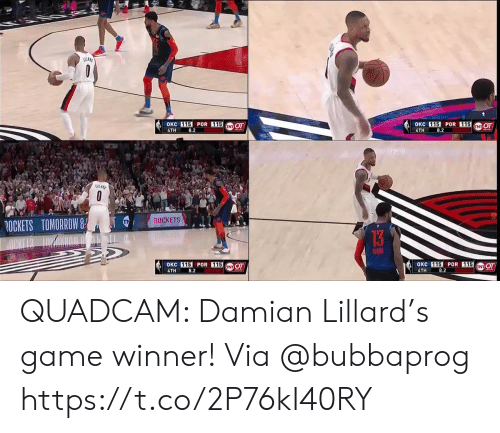 Game Winner: lit  115  4TH  8.2  115  4TH  8.2  ROCKETS TOMORROW8  ROCKETS  GEDEG  115 POR 115  4TH  OKC 115 POR 115 OT  8.2 QUADCAM: Damian Lillard's game winner!   Via @bubbaprog   https://t.co/2P76kI40RY