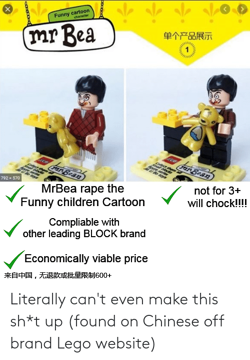 cant even: Literally can't even make this sh*t up (found on Chinese off brand Lego website)