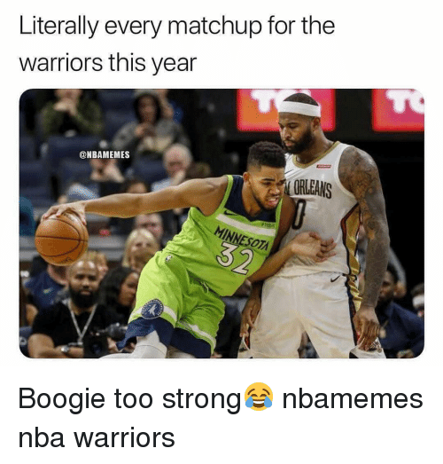 Basketball, Nba, and Sports: Literally every matchup for the  warriors this year  @NBAMEMES  ORLEANS Boogie too strong😂 nbamemes nba warriors