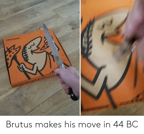 brutus: Little Cacsars Brutus makes his move in 44 BC