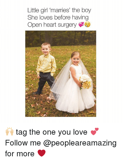 Love, Memes, and Girl: Little girl 'marries' the boy  She loves before having  Open heart surgery 🙌🏼 tag the one you love 💕 Follow me @peopleareamazing for more ❤️
