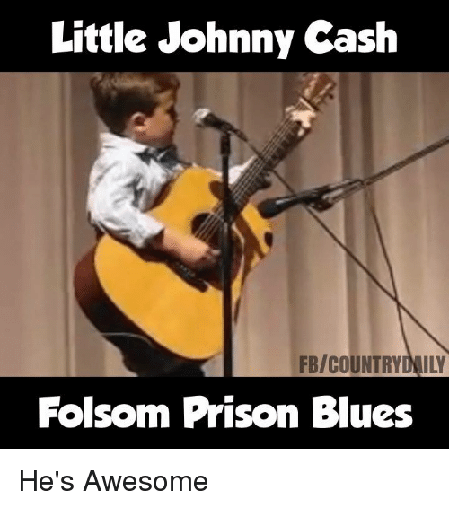 Johnnies: Little Johnny Cash  Folsom Prison Blues He's Awesome