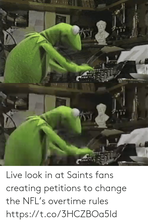 creating: Live look in at Saints fans creating petitions to change the NFL's overtime rules https://t.co/3HCZBOa5Id