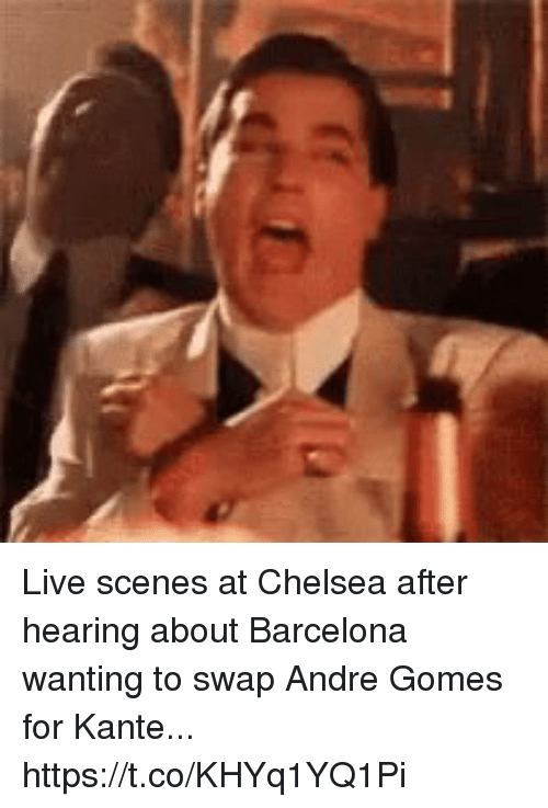 Barcelona, Chelsea, and Soccer: Live scenes at Chelsea after hearing about Barcelona wanting to swap Andre Gomes for Kante... https://t.co/KHYq1YQ1Pi