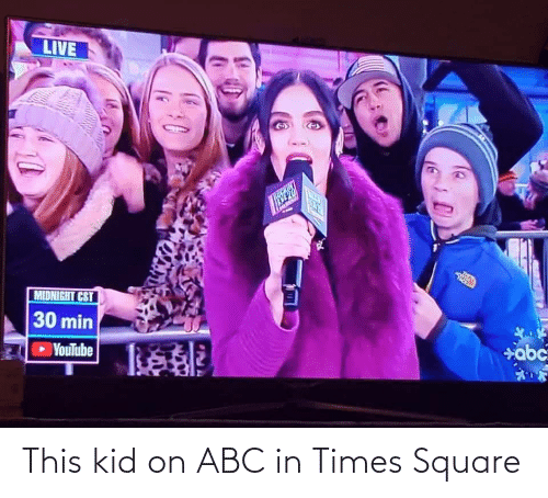 times: LIVE  TCKIN  MIDNIGHT CST  30 min  YouTube  abc This kid on ABC in Times Square