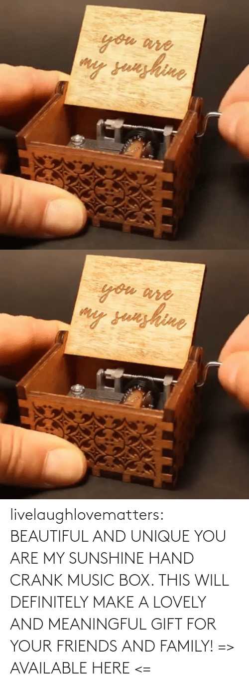 you are my sunshine: livelaughlovematters:  BEAUTIFUL AND UNIQUE YOU ARE MY SUNSHINE HAND CRANK MUSIC BOX. THIS WILL DEFINITELY MAKE A LOVELY AND MEANINGFUL GIFT FOR YOUR FRIENDS AND FAMILY! => AVAILABLE HERE <=