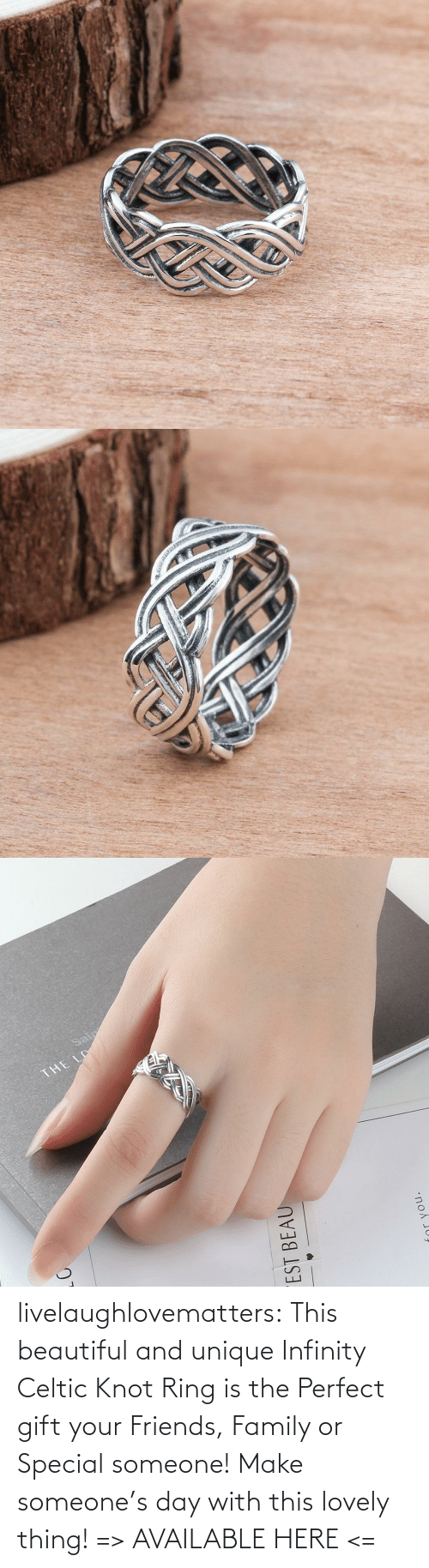 ring: livelaughlovematters:  This beautiful and unique Infinity Celtic Knot Ring is the Perfect gift your Friends, Family or Special someone! Make someone's day with this lovely thing! => AVAILABLE HERE <=