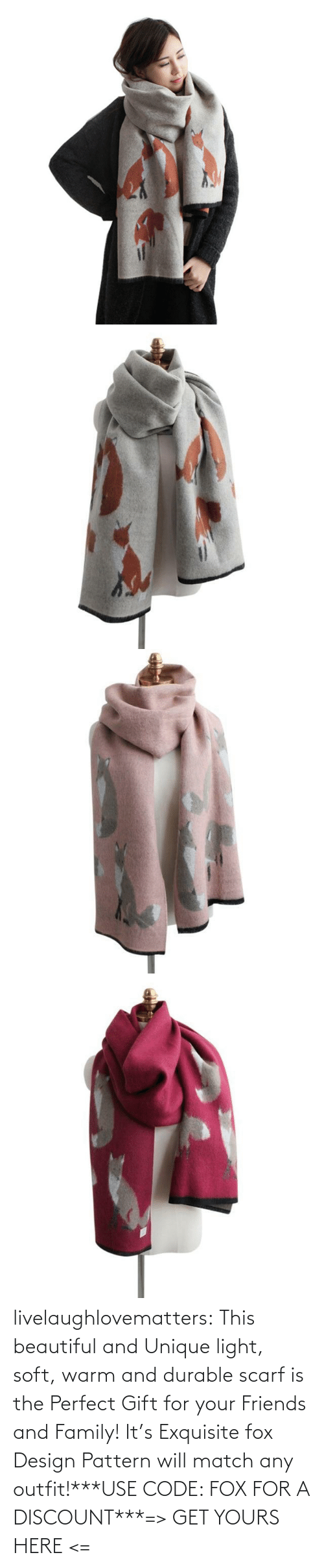 code: livelaughlovematters:  This beautiful and Unique light, soft, warm and durable scarf is the Perfect Gift for your Friends and Family! It's Exquisite fox Design Pattern will match any outfit!***USE CODE: FOX FOR A DISCOUNT***=> GET YOURS HERE <=