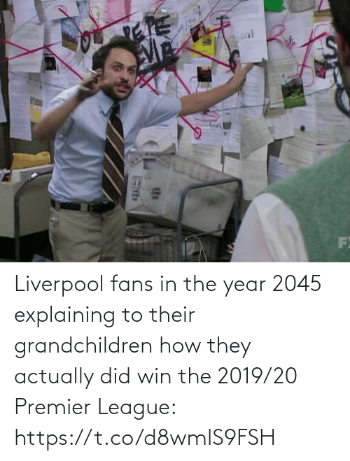 premier: Liverpool fans in the year 2045 explaining to their grandchildren how they actually did win the 2019/20 Premier League: https://t.co/d8wmlS9FSH