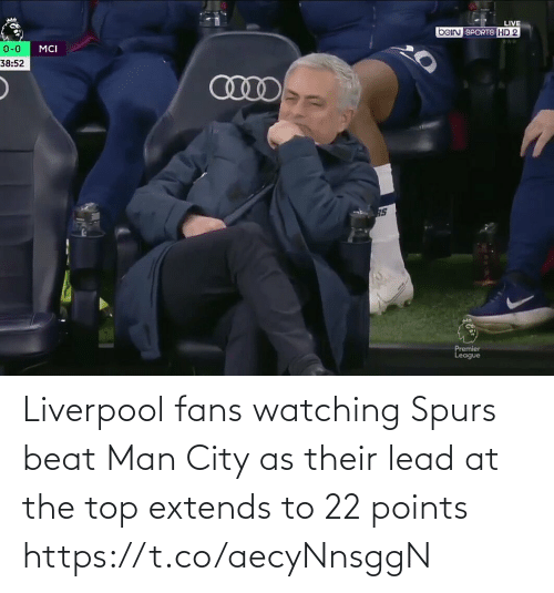 Spurs: Liverpool fans watching Spurs beat Man City as their lead at the top extends to 22 points https://t.co/aecyNnsggN