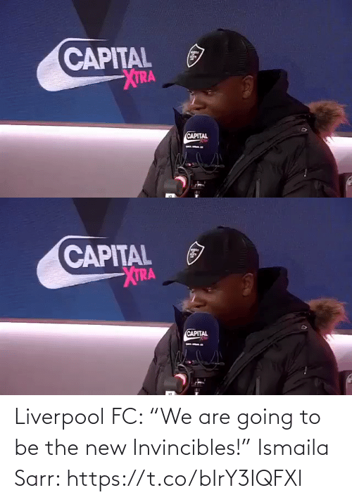 "Liverpool F.C.: Liverpool FC: ""We are going to be the new Invincibles!""  Ismaila Sarr: https://t.co/bIrY3IQFXl"