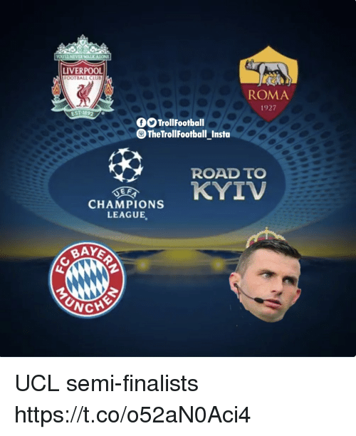 Club, Football, and Memes: LIVERPOOL  FOOTBALL CLUB  ROMA  1927  EST1892 79  OTrollFootball  The TrollFootball Insta  ROADTO  CHAMPIONS KYTİ  LEAGUE UCL semi-finalists https://t.co/o52aN0Aci4