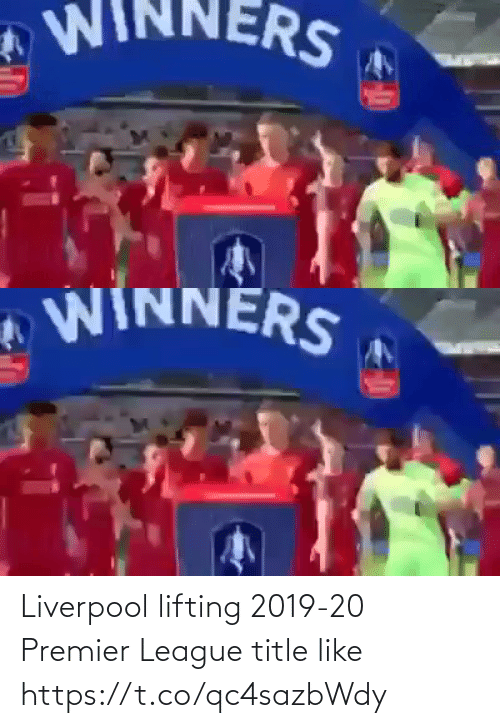 premier: Liverpool lifting 2019-20 Premier League title like  https://t.co/qc4sazbWdy