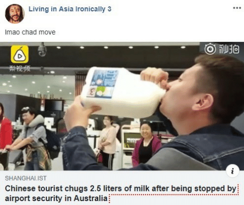Australia, Chinese, and Living: Living in Asia Ironically 3  Imao chad move  ge  SHANGHALIST  Chinese tourist chugs 2.5 liters of milk after being stopped by  airport security in Australia