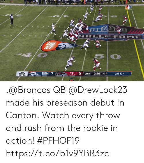 Memes, Broncos, and Rush: LL  HALLOF FA ME  2nd  & 7  2nd & 7  0  2nd 12:20 :40  ATL  DEN 7 .@Broncos QB @DrewLock23 made his preseason debut in Canton.  Watch every throw and rush from the rookie in action! #PFHOF19 https://t.co/b1v9YBR3zc