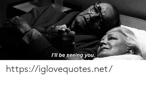 Net, You, and Href: l'lIl be seeing you. https://iglovequotes.net/