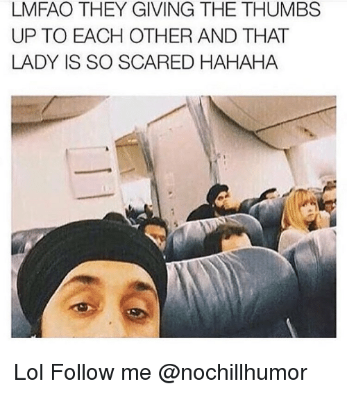 Memes, Scare, and 🤖: LMFAO THEY GIVING THE THUMBS  UP TO EACH OTHER AND THAT  LADY IS SO SCARED HAHAHA Lol Follow me @nochillhumor