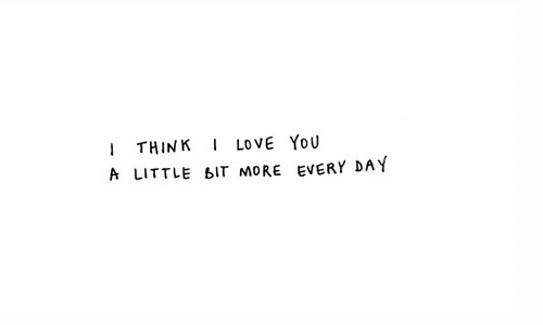Day, Think, and You: LO VE YOU  THINK  A LITTLE bIt MORE EVERY DAY
