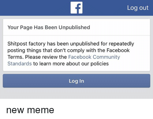 Log Out Your Page Has Been Unpublished Shitpost Factory Has