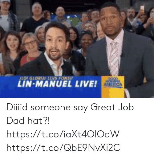 Manuel: LOGLORIA LUS FONS  LIN-MANUEL  MOSNRG  AMLRICA  LIVE! Diiiid someone say Great Job Dad hat?! https://t.co/iaXt4OIOdW https://t.co/QbE9NvXi2C