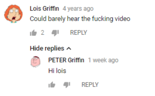 Fucking, Peter Griffin, and Video: Lois Griffin 4 years ago  Could barely hear the fucking video  291 REPLY  Hide replies  PETER Griffin 1 week ago  Hi lois  REPLY