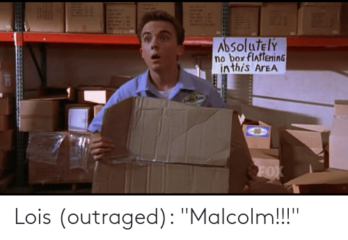 """malcolm: Lois (outraged): """"Malcolm!!!"""""""