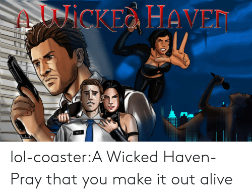 Kickstarter: lol-coaster:A Wicked Haven- Pray that you make it out alive