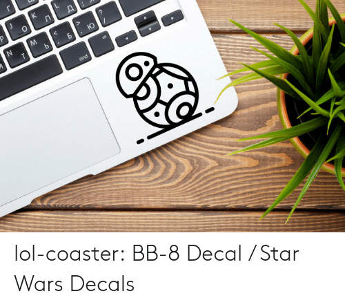 Decal: lol-coaster:    BB-8 Decal / Star Wars Decals