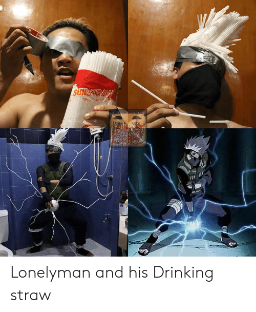 Dank, Drinking, and 🤖: Lonelyman and his Drinking straw