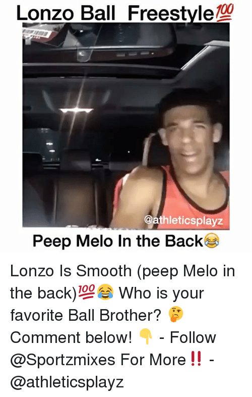 peeping: Lonzo Ball Freestyle  @athleticsplayz  Peep Melo In the Back Lonzo Is Smooth (peep Melo in the back)💯😂 Who is your favorite Ball Brother? 🤔 Comment below! 👇 - Follow @Sportzmixes For More‼️ - @athleticsplayz