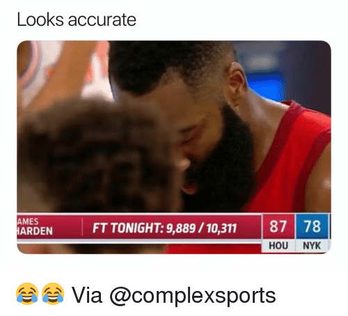 Ames: Looks accurate  AMES  ARDEN  FT TONIGHT: 9,889/10,311 87 78  HOU NYK 😂😂 Via @complexsports