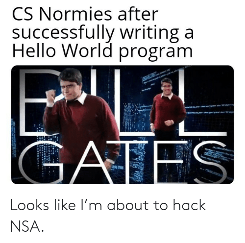 M: Looks like I'm about to hack NSA.
