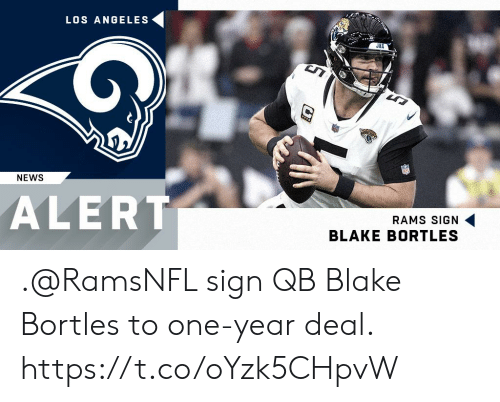 Memes, News, and Los Angeles: LOS ANGELES  NEWS  ALERT  RAMS SIGN  BLAKE BORTLES .@RamsNFL sign QB Blake Bortles to one-year deal. https://t.co/oYzk5CHpvW