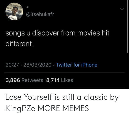 still: Lose Yourself is still a classic by KingPZe MORE MEMES