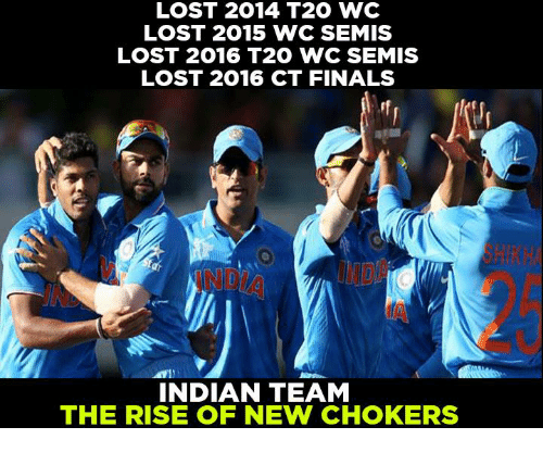 Finals, Memes, and Lost: LOST 2014 T20 WC  LOST 2015 WC SEMIS  LOST 2016 T20 WC SEMIS  LOST 2016 CT FINALS  INDIAN TEAM  THE RISE OF NEW CHOKERS