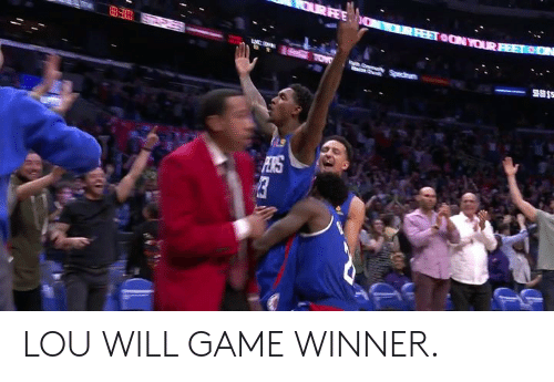 Game Winner: LOU WILL GAME WINNER.